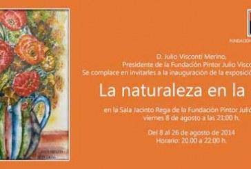Exposición La naturaleza en la casa en la Sala Jacinto Rega de la Fundación Pintor Julio VIsconti