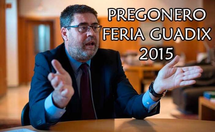 Pregón Feria de Guadix 2015 de D. Antonio López Hernández [Vídeo]