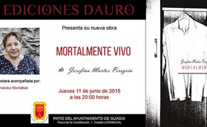 """Josefina Martos Peregrín presenta su libro """"Mortalmente vivo"""""""