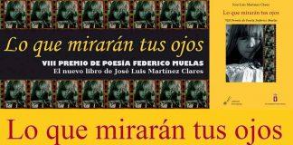 """""""Lo que mirarán tus ojos"""" de José Luis Martínez Clares"""