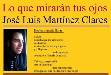 """José Luis Martínez Clares de Gor publica su nuevo libro """"Lo que mirarán tus ojos"""""""