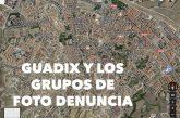 Guadix y los grupos de FOTO DENUNCIA