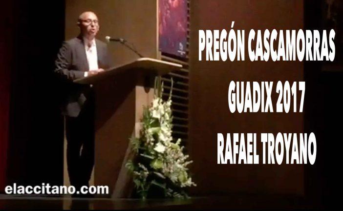 Pregón del Cascamorras 2017 a cargo de Rafael Troyano