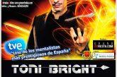 Espectáculo de mentalismo con Toni Bright este domingo 13 de mayo en el Teatro Mira de Amescua de Guadix
