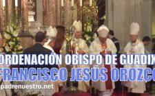 Ordenación Monseñor Francisco Jesús Orozco