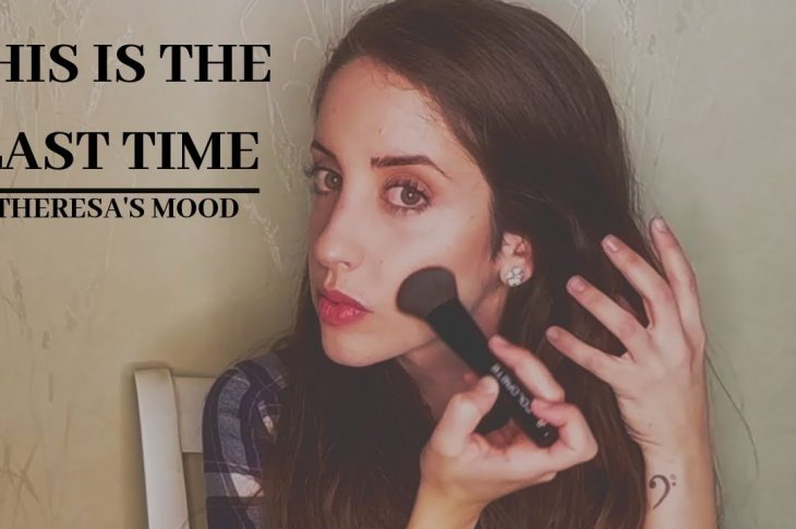 This is the last time | Theresa's Mood