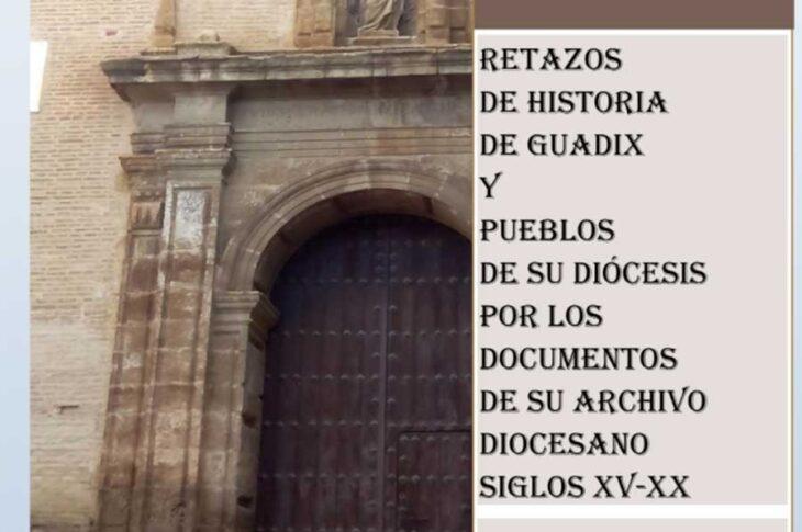 Retazos de la Historia de Guadix por José Rivera Tubilla